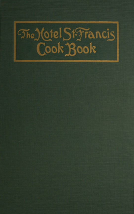 The Hotel St. Francis Cook Book