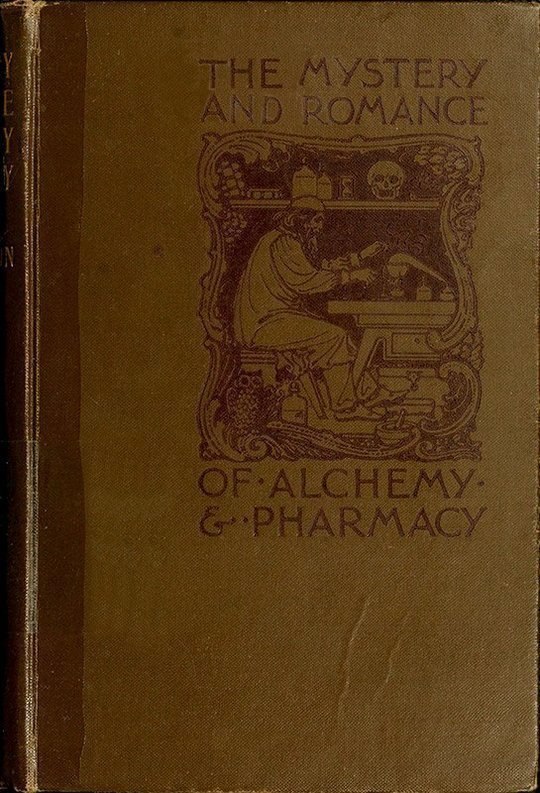 The Mystery and Romance of Alchemy and Pharmacy