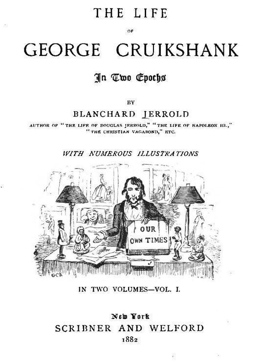 The Life Of George Cruikshank, Vol. I. (of II) The Life Of George Cruikshank In Two Epochs, With Numerous Illustrations