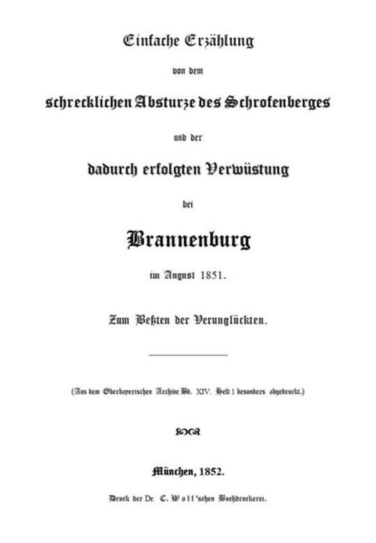 Einfache Erzählung von dem schrecklichen Absturze des Schrofenberges und der dadurch erfolgten Verwüstung bei Brannenburg im August 1851 [1852] {Fraktur} Zum Beßten der Verunglückten