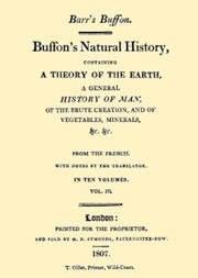 Buffon's Natural History, Volume III (of 10) Containing a Theory of the Earth, a General History of Man, of the Brute Creation, and of Vegetables, Minerals, &c. &c.