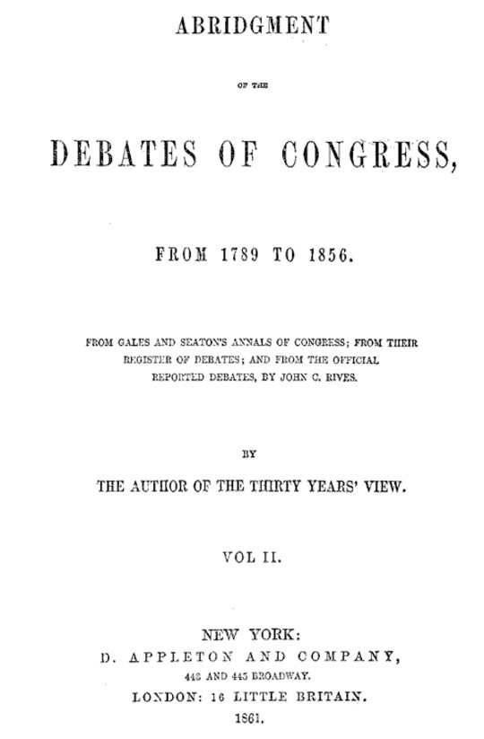 Abridgment of the Debates of Congress, from 1789 to 1856, Vol. II (of 16)