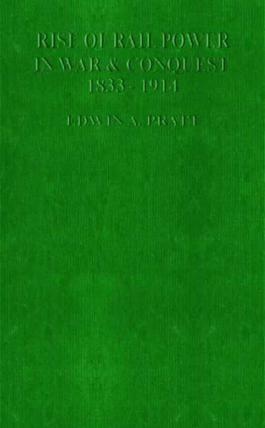 The Rise of Rail-Power in War and Conquest, 1833-1914