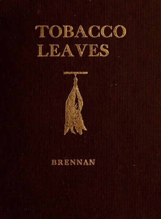 Tobacco Leaves Being a Book of Facts for Smokers