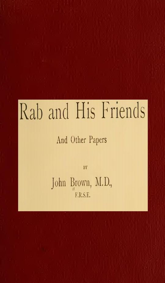 Rab and His Friends and Other Papers