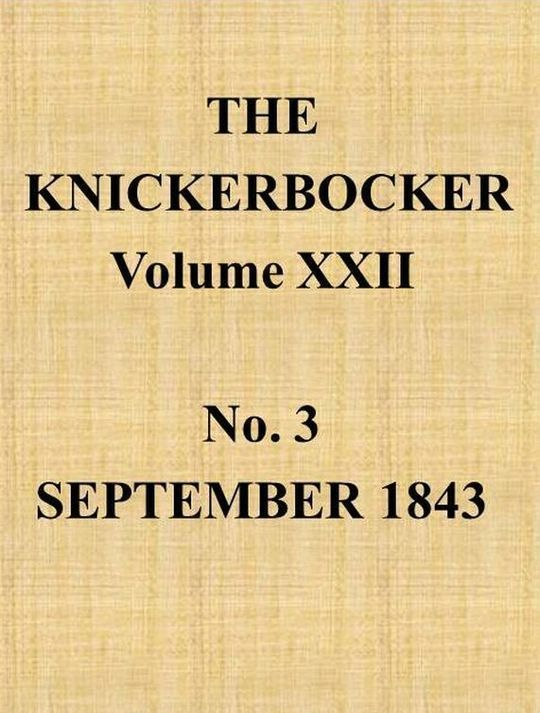 The Knickerbocker, Vol. 22, No. 3, September 1843