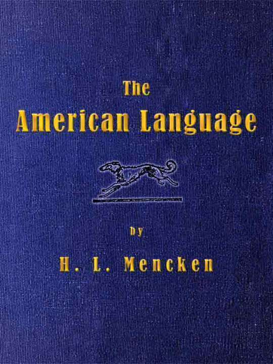 The American Language A Preliminary Inquiry into the Development of English in the United States