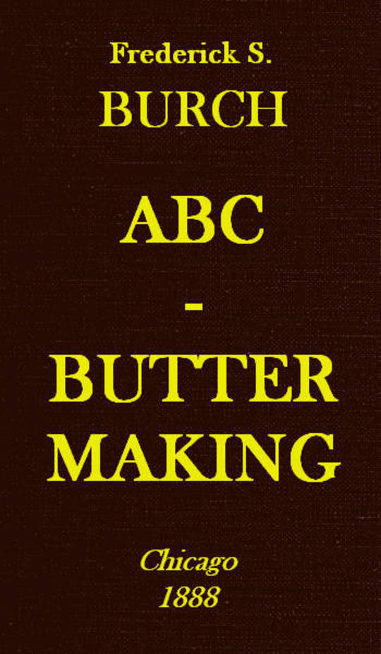 ABC - Butter Making A Hand-Book for the Beginner