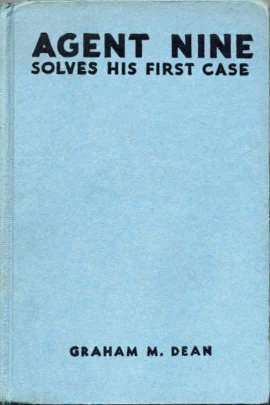 Agent Nine Solves His First Case A Story of the Daring Exploits of the G Men