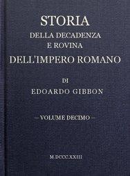 Storia della decadenza e rovina dell'impero romano, volume 10