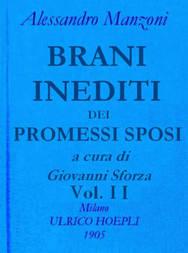 Brani inediti dei Promessi Sposi. Opere di Alessando Manzoni vol. 2 parte 2