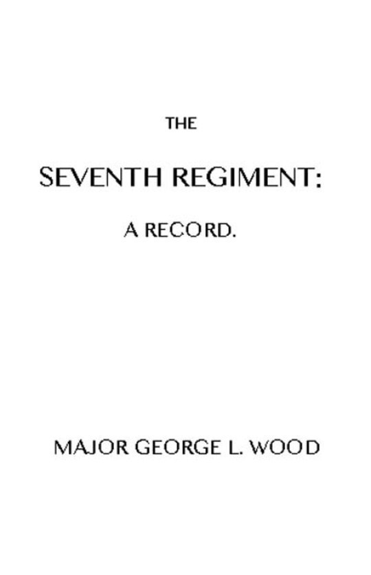 The Seventh Regiment A Record
