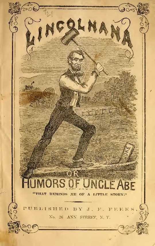 Lincolniana Or The Humors of Uncle Abe