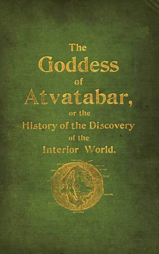 The Goddess of Atvatabar Being the history of the discovery of the interior world and conquest of Atvatabar