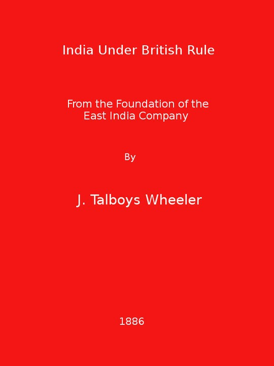 India Under British Rule From the Foundation of the East India Company