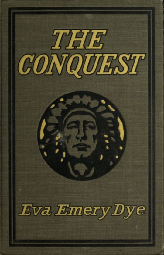 The Conquest The True Story of Lewis and Clark