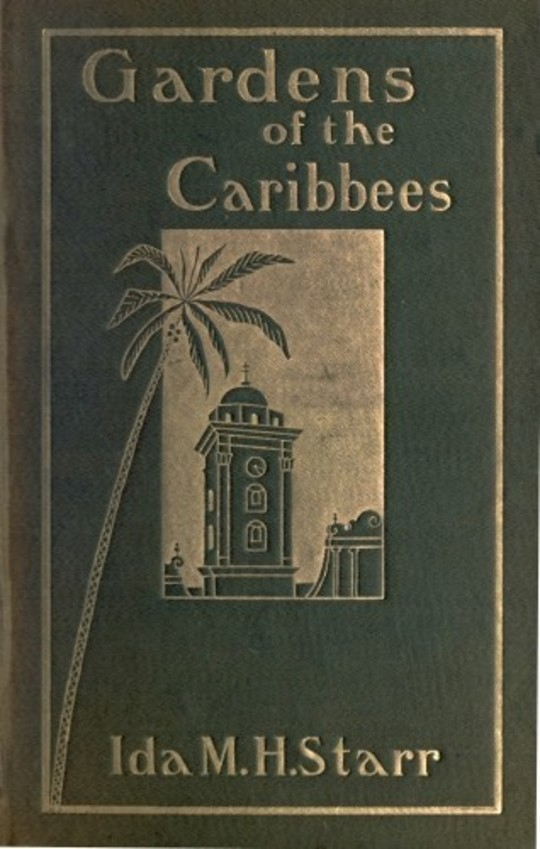 Gardens of the Caribbees, v. 2/2 Sketches of a Cruise to the West Indies and the Spanish Main