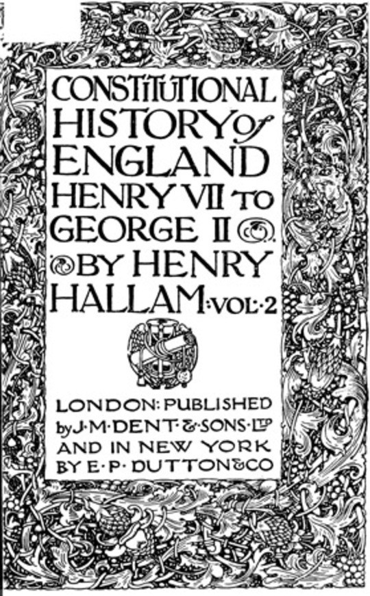 Constitutional History of England, Henry VII to George II. Volume 2 of 3