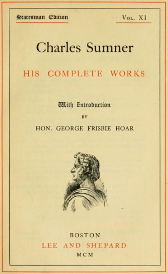 Charles Sumner; His Complete Works, Volume XI (of 20)