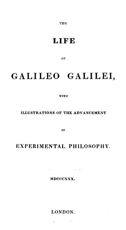 The Life of Galileo Galilei, with Illustrations of the Advancement of Experimental Philosophy Life of Kepler