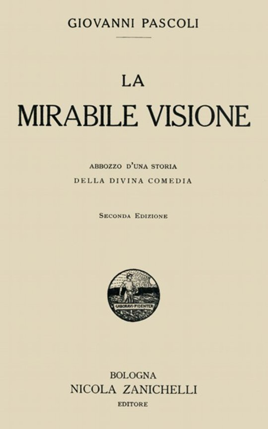La mirabile visione Abbozzo d'una storia della Divina Comedia