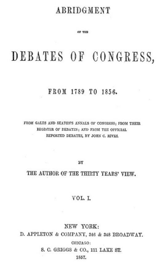 Abridgment of the Debates of Congress, from 1789 to 1856, Vol. I (of 16)