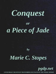 Conquest Or, A Piece of Jade; a New Play in Three Acts