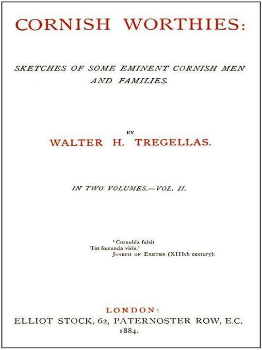 Cornish Worthies, Volume 2 (of 2) Sketches of Some Eminent Cornish Men and Women