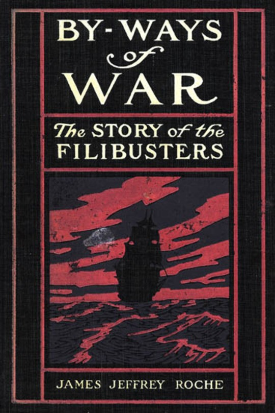 By-Ways of War The Story of the Filibusters