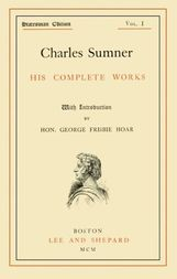 Charles Sumner; his complete works, volume 1 (of 20)