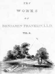 The Complete Works in Philosophy, Politics and Morals of the late Dr. Benjamin Franklin, [Vol 2 of 3]