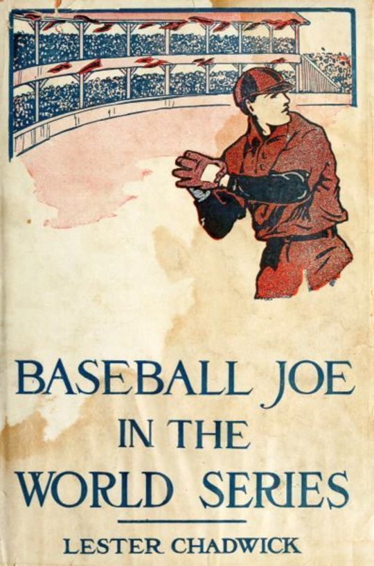 Baseball Joe in the World Series Or, Pitching for the Championship