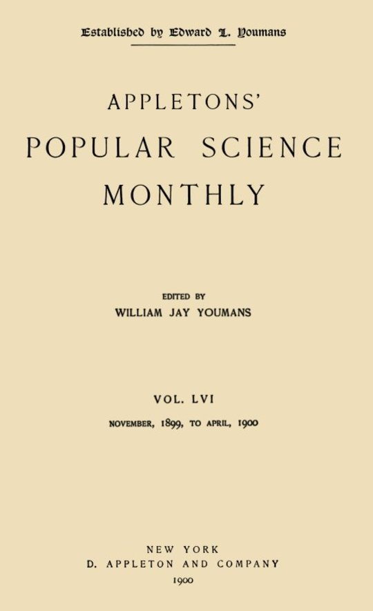 Appletons' Popular Science Monthly, January 1900 Vol. 56, November, 1899 to April, 1900