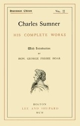 Charles Sumner; his complete works; Volume 2 (of 20)