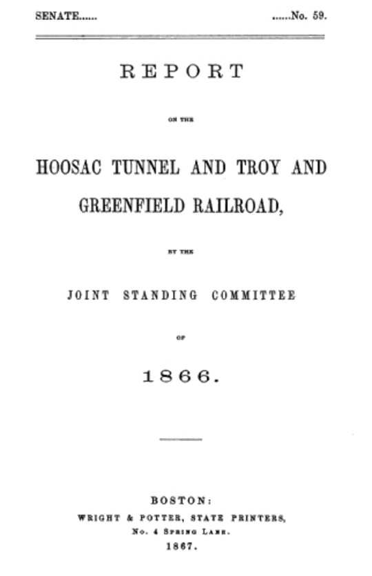 Report of the Hoosac Tunnel and Troy and Greenfield Railroad, by the Joint Standing Committee of 1866.