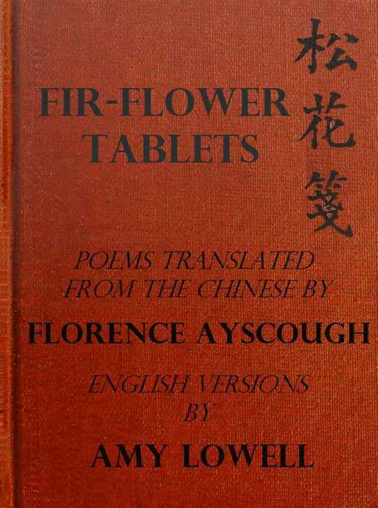 Fir-Flower Tablets Poems Translated from the Chinese