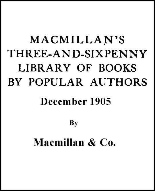 Macmillan's Three-and-Sixpenny Library of Books by Popular Authors December 1905