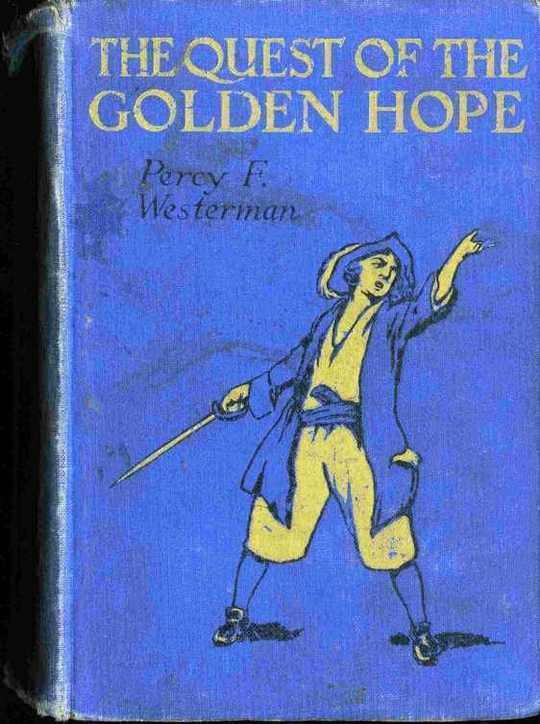 The Quest of the 'Golden Hope': A Seventeenth Century Story of Adventure