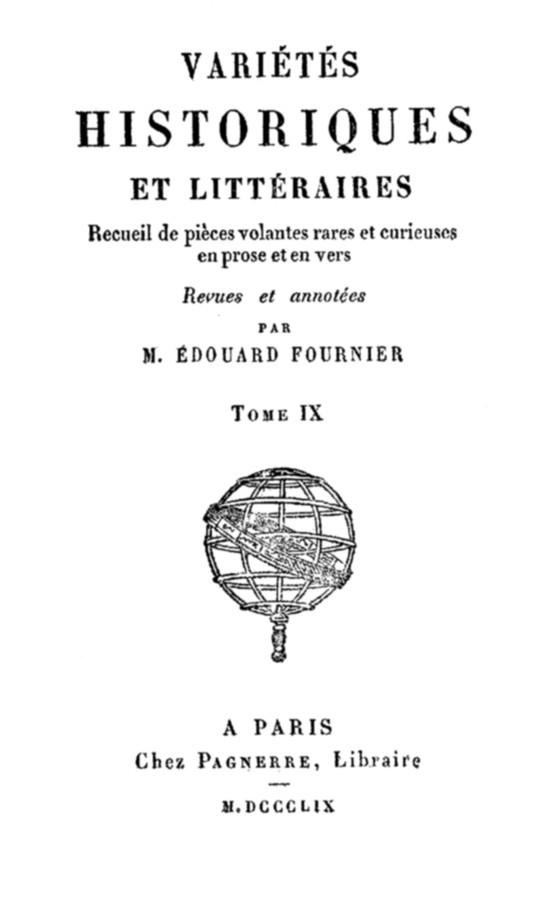 Variétés Historiques et Littéraires (9 / 10) Recueil de piéces volantes rares et curieuses en prose et en vers