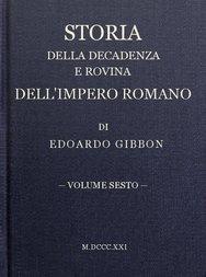 Storia della decadenza e rovina dell'impero romano, volume 6