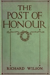 The Post of Honour Stories of Daring Deeds Done By Men of The British Empire in the Great War