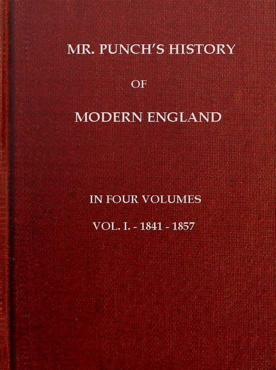 Mr. Punch's History of Modern England, Vol. I (of 4).—1841-1857