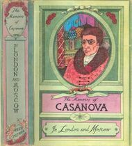 "The Memoirs of Jacques Casanova de Seingalt, Vol. V (of VI), ""In London and Moscow"" The First Complete and Unabridged English Translation, Illustrated with Old Engravings"
