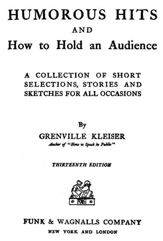 Humorous Hits and How to Hold an Audience A Collection of Short Selections, Stories and Sketches for All Occasions