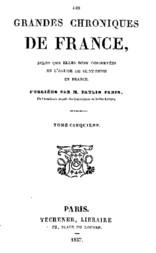 Les grandes chroniques de France (5/6) selon que elles sont conservées en l'Eglise de Saint-Denis en France