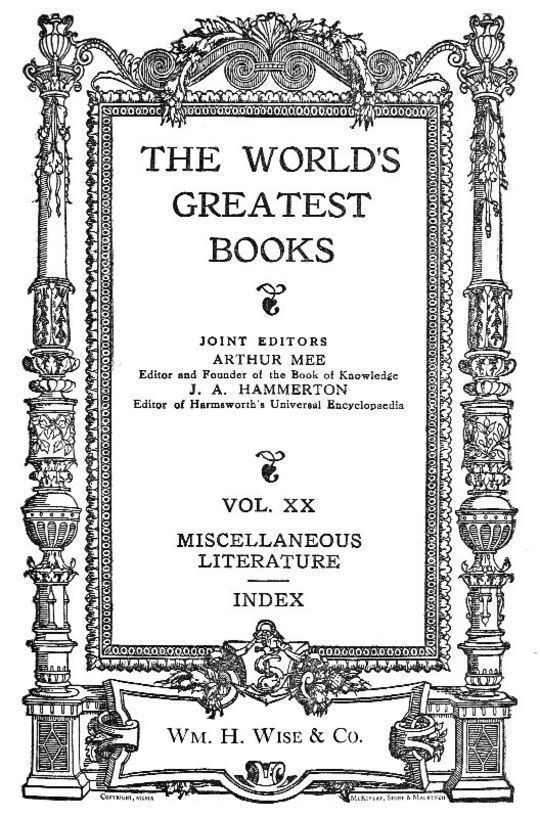 The World's Greatest Books — Vol XX — Miscellaneous Literature and Index