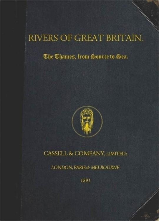 Rivers of Great Britain. The Thames, from Source to Sea.