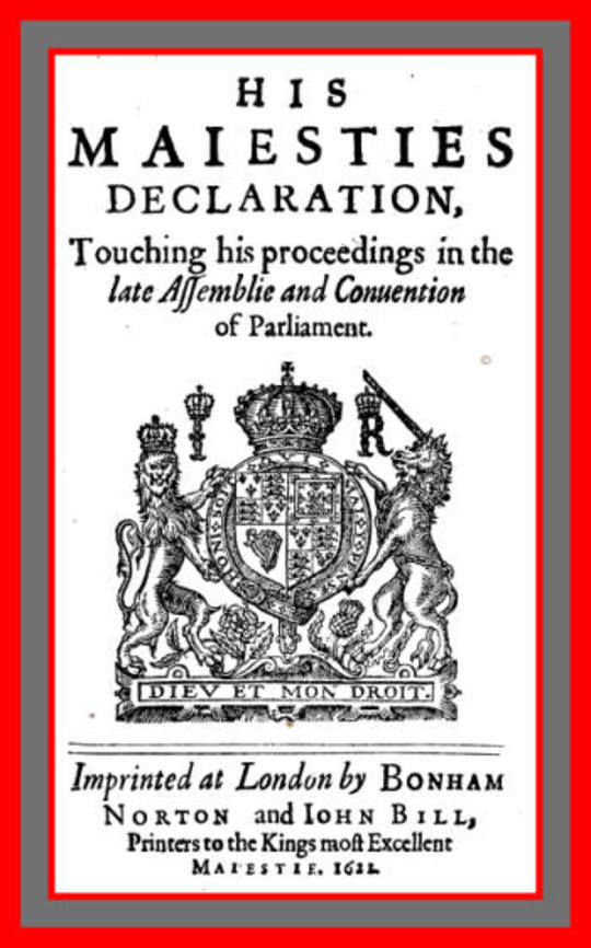 His Maiesties Declaration, touching his Proceedings in the late Assemblie and Conuention of Parliament (His Majesties' Declaration, touching his Proceedings in the late Assembly and Convention of Parliament)
