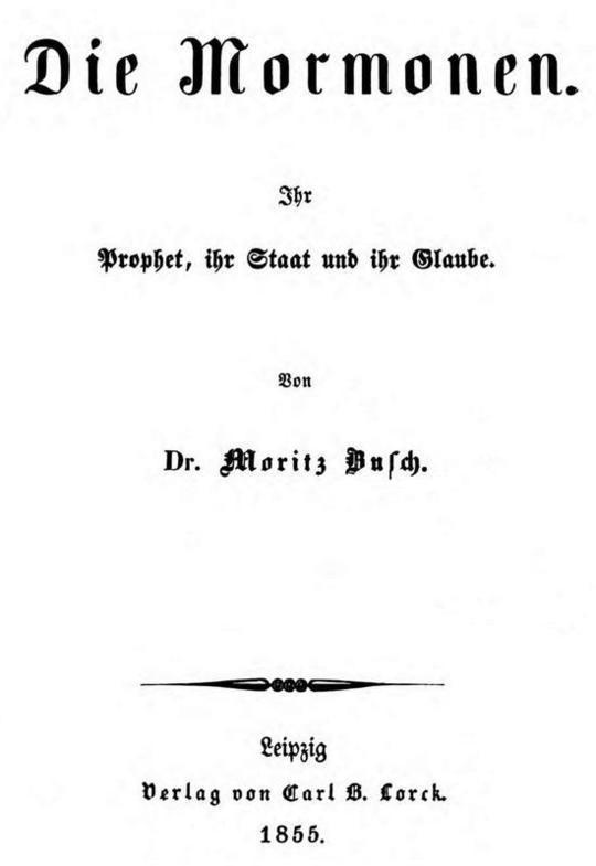 Die Mormonen Ihr Prophet, ihr Staat und ihr Glaube