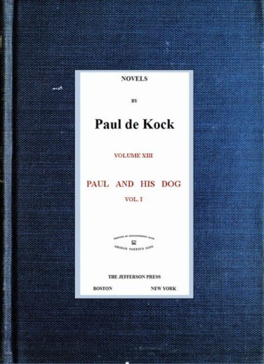 Paul and His Dog, v.1 (Novels of Paul de Kock Volume XIII)